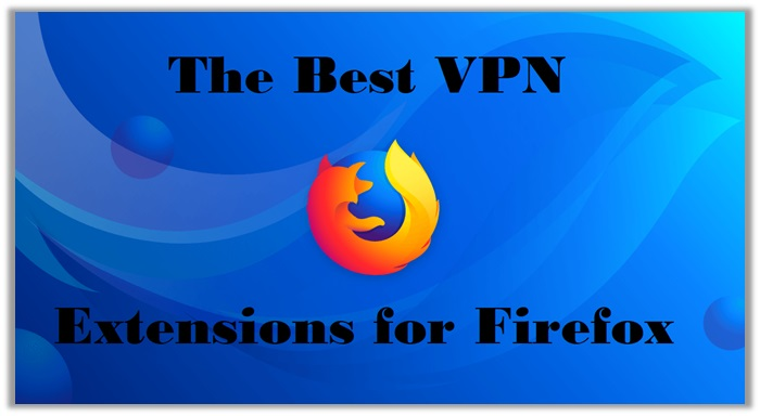 Best VPN for Firefox - Boost Browser Privacy Using Free VPN