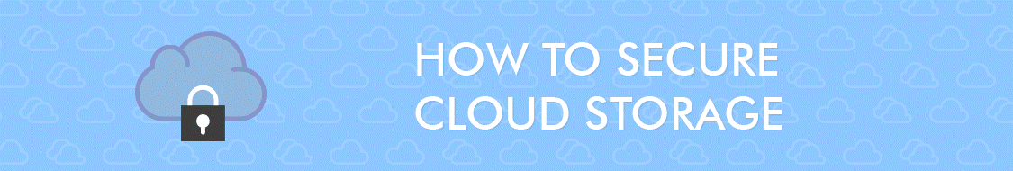 how to secure cloud storage